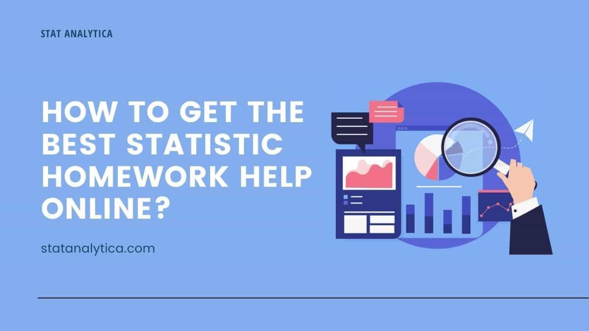 how-to-get-the-best-statistics-homework-help-online
