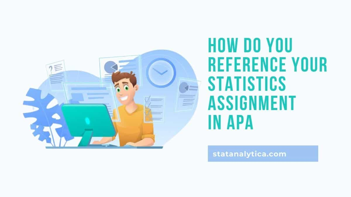 how-do-you-reference-your-statistics-assignment-in-apa