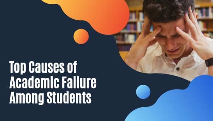 Top Causes of Academic Failure Among Students
