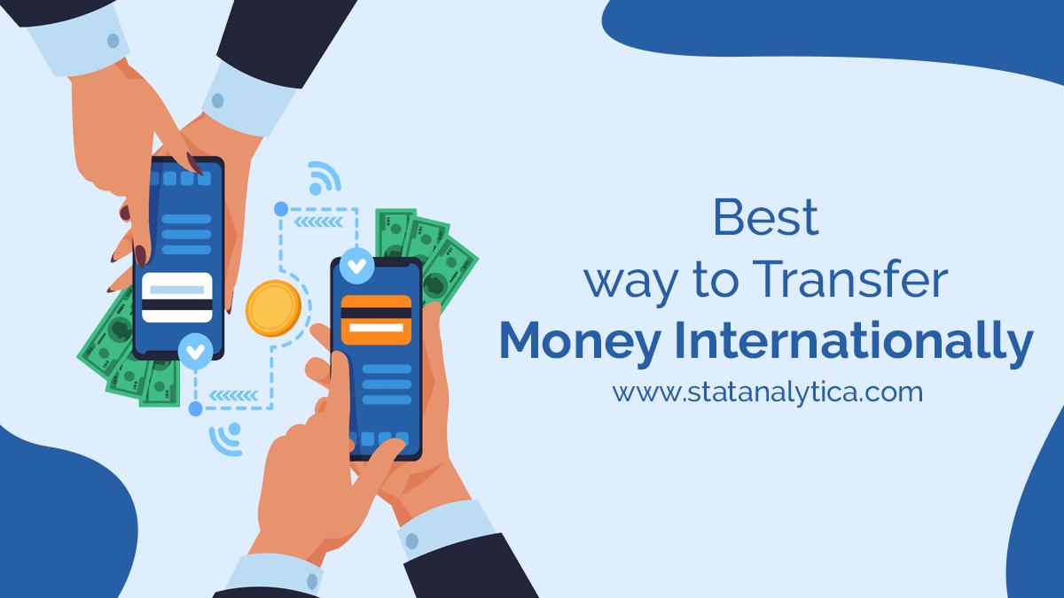 Ways To Transfer Money Internationally