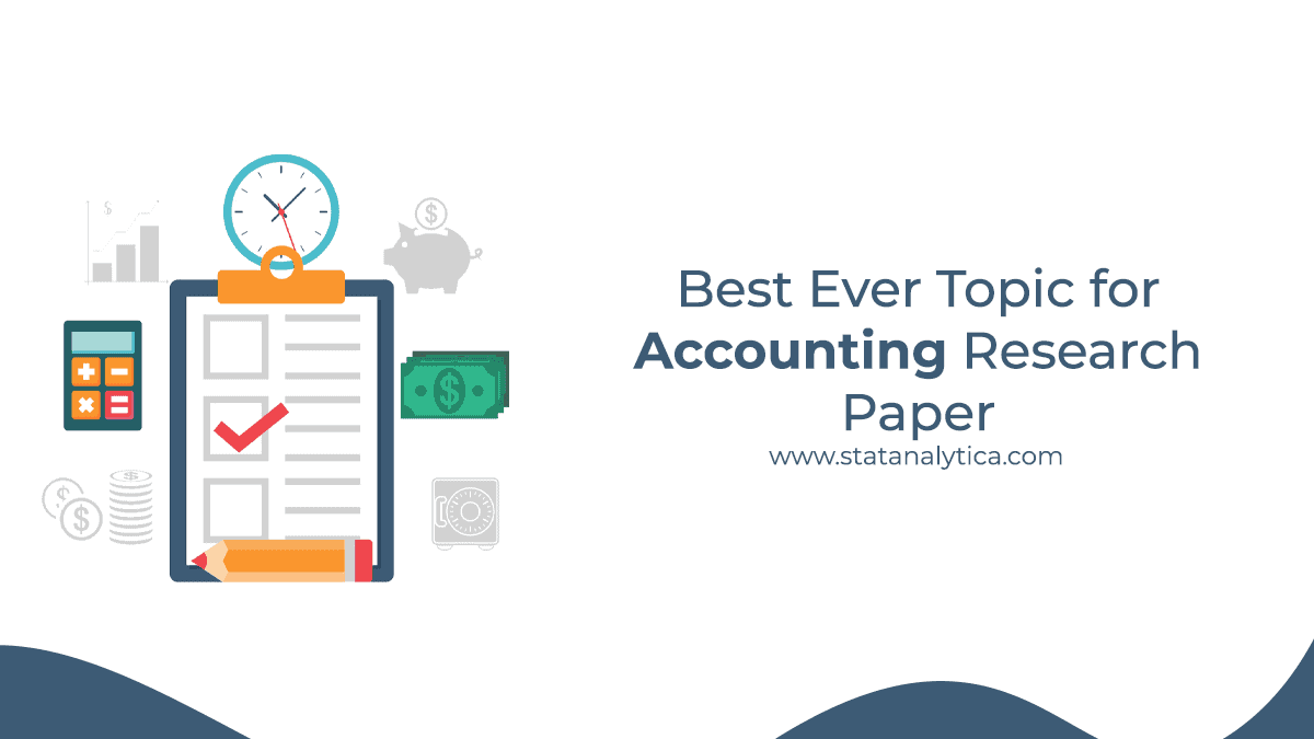 best ever topic for accounting research paper