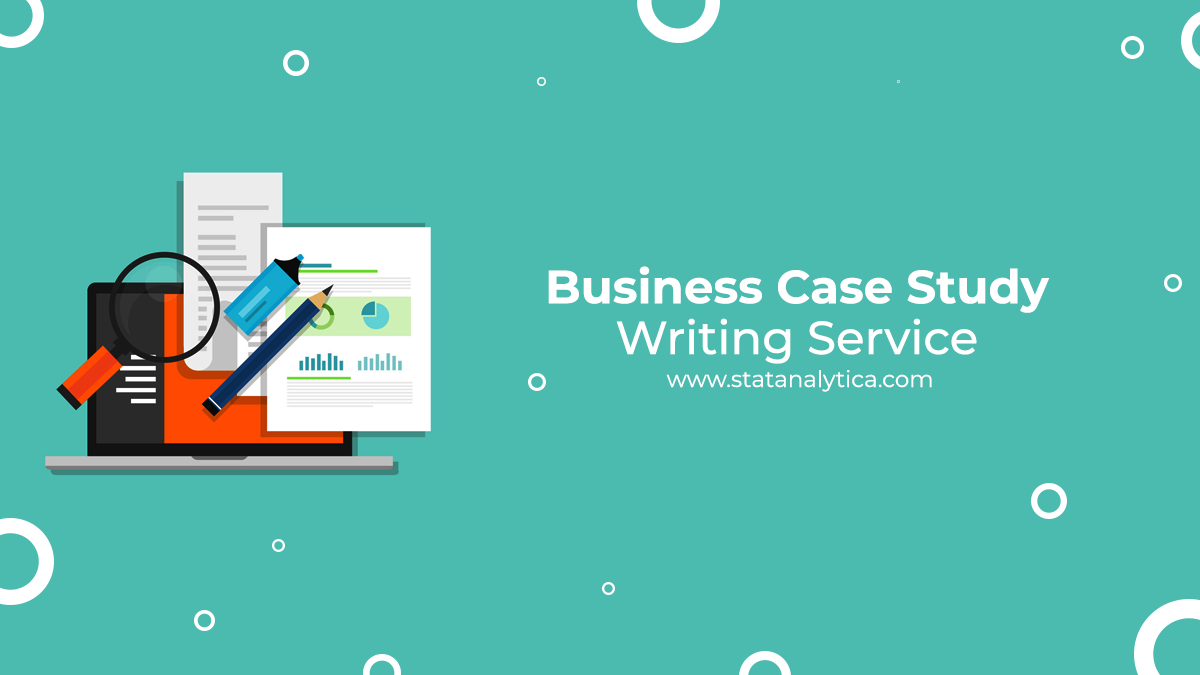 Business case study writing-service